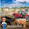 Busy on the Farm - With Casey & Friends Book