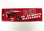 IH Farmall - Red is Always Reliable Bumper Sticker