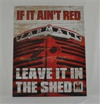 Aged Tin Sign 'Farmall If It Ain't Red Sign